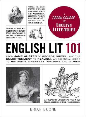 English Lit 101: From Jane Austen to George Orwell and the Enlightenment to Realism, an essential guide to Britain's greatest writers and works - Adams 101 (Hardback)