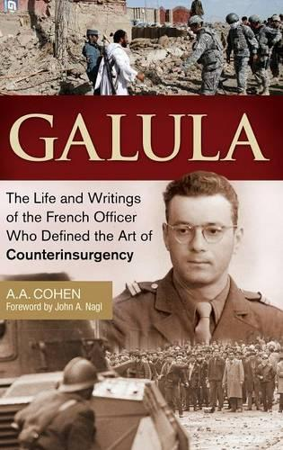 Galula: The Life and Writings of the French Officer Who Defined the Art of Counterinsurgency (Hardback)
