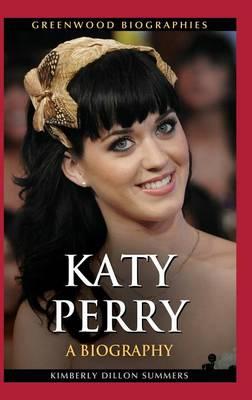 Katy Perry: A Biography - Greenwood Biographies (Hardback)