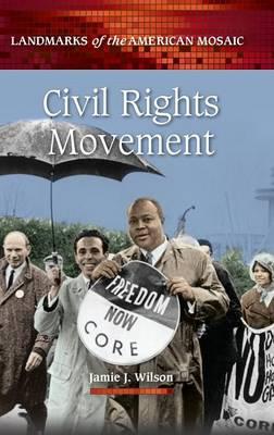 Civil Rights Movement - Landmarks of the American Mosaic (Hardback)
