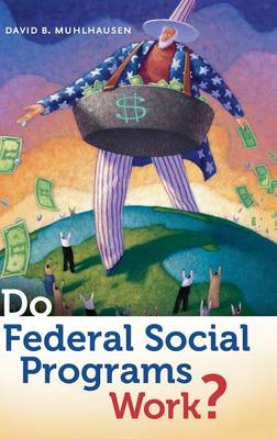 Do Federal Social Programs Work? (Hardback)
