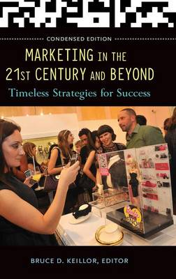 Marketing in the 21st Century and Beyond: Timeless Strategies for Success (Hardback)