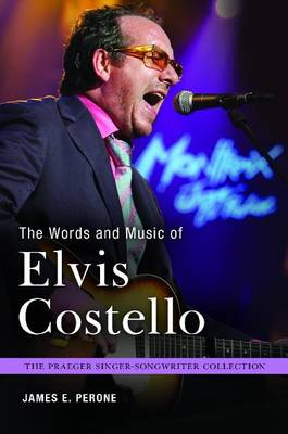 The Words and Music of Elvis Costello (Hardback)