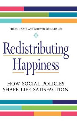 Redistributing Happiness: How Social Policies Shape Life Satisfaction (Hardback)