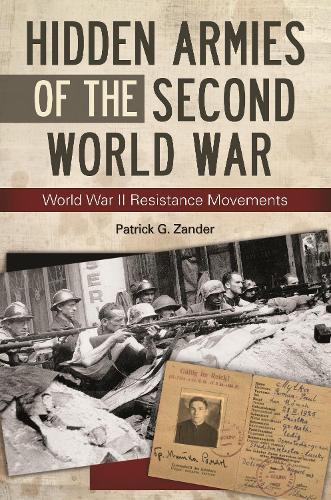 Hidden Armies of the Second World War: World War II Resistance Movements (Hardback)