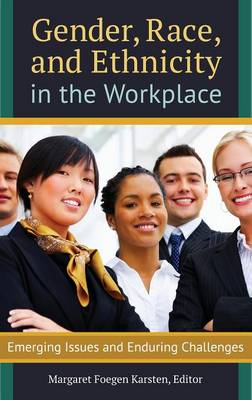 Gender, Race, and Ethnicity in the Workplace: Emerging Issues and Enduring Challenges (Hardback)