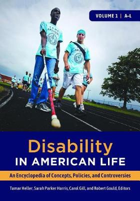 Disability in American Life [2 volumes]: An Encyclopedia of Concepts, Policies, and Controversies (Hardback)