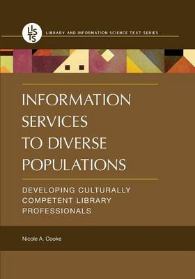 Information Services to Diverse Populations: Developing Culturally Competent Library Professionals (Paperback)