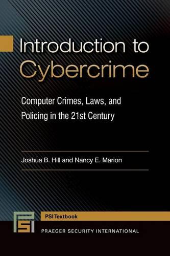 Introduction to Cybercrime: Computer Crimes, Laws, and Policing in the 21st Century - Praeger Security International (Paperback)
