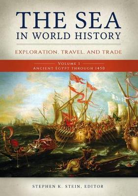 The Sea in World History [2 volumes]: Exploration, Travel, and Trade (Hardback)