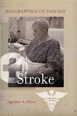 Stroke - Biographies of Disease (Paperback)