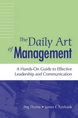 The Daily Art of Management: A Hands-On Guide to Effective Leadership and Communication (Paperback)