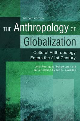 The Anthropology of Globalization: Cultural Anthropology Enters the 21st Century, 2nd Edition (Paperback)