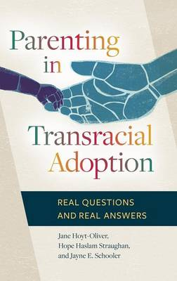 Parenting in Transracial Adoption: Real Questions and Real Answers (Hardback)