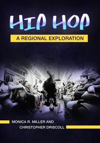 Hip Hop: A Regional Exploration (Hardback)