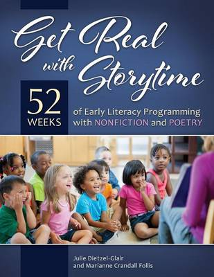 Get Real with Storytime: 52 Weeks of Early Literacy Programming with Nonfiction and Poetry (Paperback)
