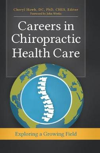 Careers in Chiropractic Health Care: Exploring a Growing Field (Hardback)