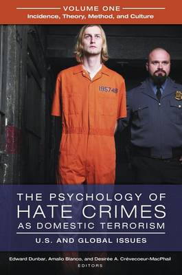 The Psychology of Hate Crimes as Domestic Terrorism [3 volumes]: U.S. and Global Issues (Hardback)