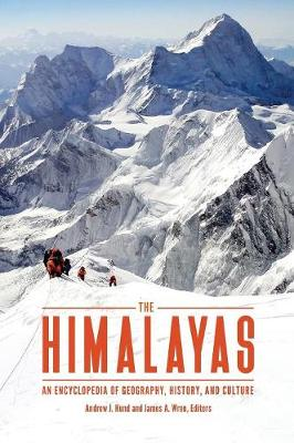 The Himalayas: An Encyclopedia of Geography, History, and Culture (Hardback)