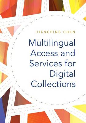 Multilingual Access and Services for Digital Collections (Paperback)