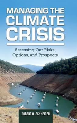 Managing the Climate Crisis: Assessing Our Risks, Options, and Prospects (Hardback)