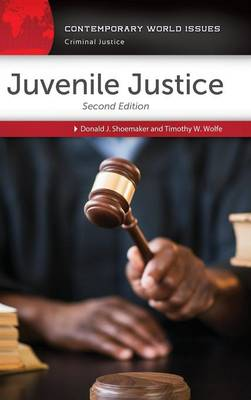Juvenile Justice: A Reference Handbook, 2nd Edition - Contemporary World Issues (Hardback)