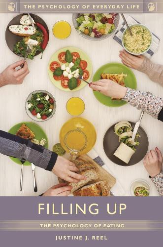 Filling Up: The Psychology of Eating - The Psychology of Everyday Life (Hardback)