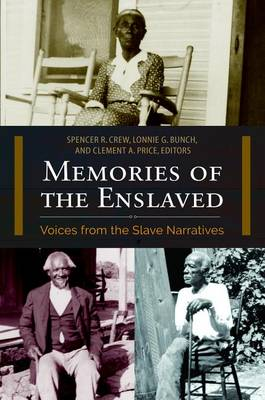 Memories of the Enslaved: Voices from the Slave Narratives (Paperback)