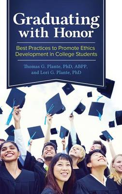 Graduating with Honor: Best Practices to Promote Ethics Development in College Students (Hardback)
