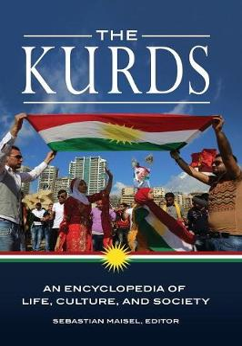 The Kurds: An Encyclopedia of Life, Culture, and Society (Hardback)