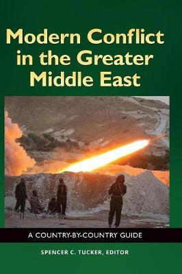 Modern Conflict in the Greater Middle East: A Country-by-Country Guide (Hardback)