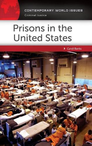 Prisons in the United States: A Reference Handbook - Contemporary World Issues (Hardback)