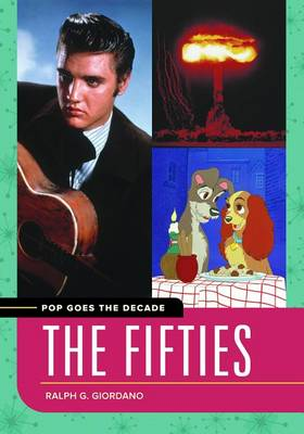 Pop Goes the Decade: The Fifties - Pop Goes the Decade (Hardback)