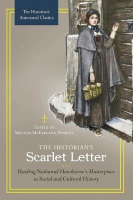 The Historian's Scarlet Letter: Reading Nathaniel Hawthorne's Masterpiece as Social and Cultural History - The Historian's Annotated Classics (Paperback)
