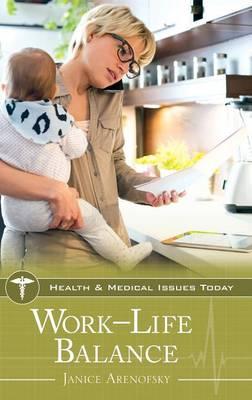 Work-Life Balance - Health and Medical Issues Today (Hardback)