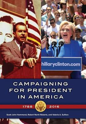 Campaigning for President in America, 1788-2016 (Paperback)