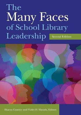 The Many Faces of School Library Leadership, 2nd Edition (Paperback)
