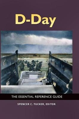 D-Day: The Essential Reference Guide (Hardback)