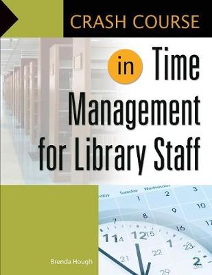 Crash Course in Time Management for Library Staff - Crash Course (Paperback)