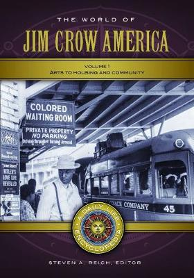 The World of Jim Crow America [2 volumes]: A Daily Life Encyclopedia (Hardback)