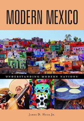 Modern Mexico - Understanding Modern Nations (Hardback)
