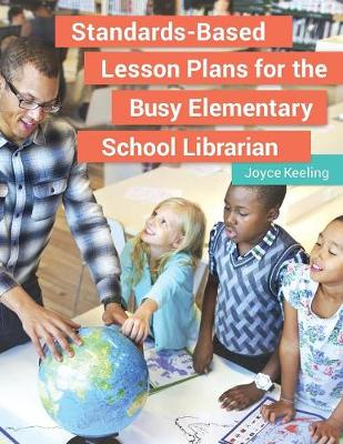 Standards-Based Lesson Plans for the Busy Elementary School Librarian (Paperback)