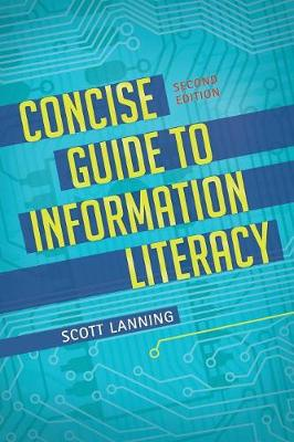 Concise Guide to Information Literacy, 2nd Edition (Paperback)