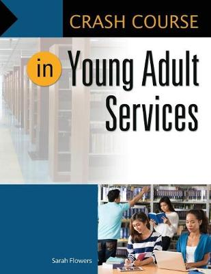 Crash Course in Young Adult Services - Crash Course (Paperback)
