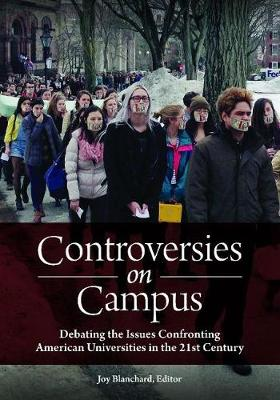 Controversies on Campus: Debating the Issues Confronting American Universities in the 21st Century (Hardback)