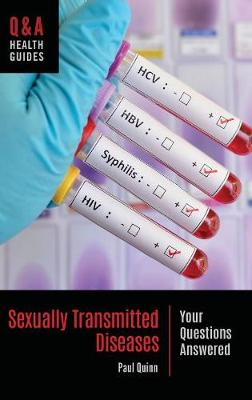 Sexually Transmitted Diseases: Your Questions Answered - Q&A Health Guides (Hardback)