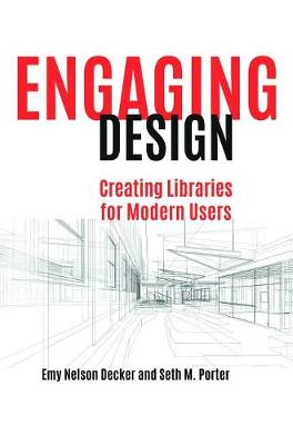 Engaging Design: Creating Libraries for Modern Users (Paperback)