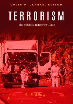 Terrorism: The Essential Reference Guide (Hardback)
