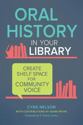 Oral History in Your Library: Create Shelf Space for Community Voice (Paperback)