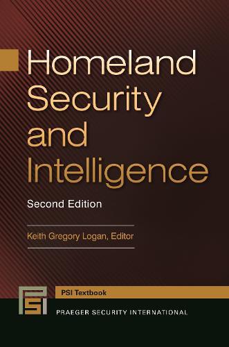 Homeland Security and Intelligence, 2nd Edition - Praeger Security International (Hardback)